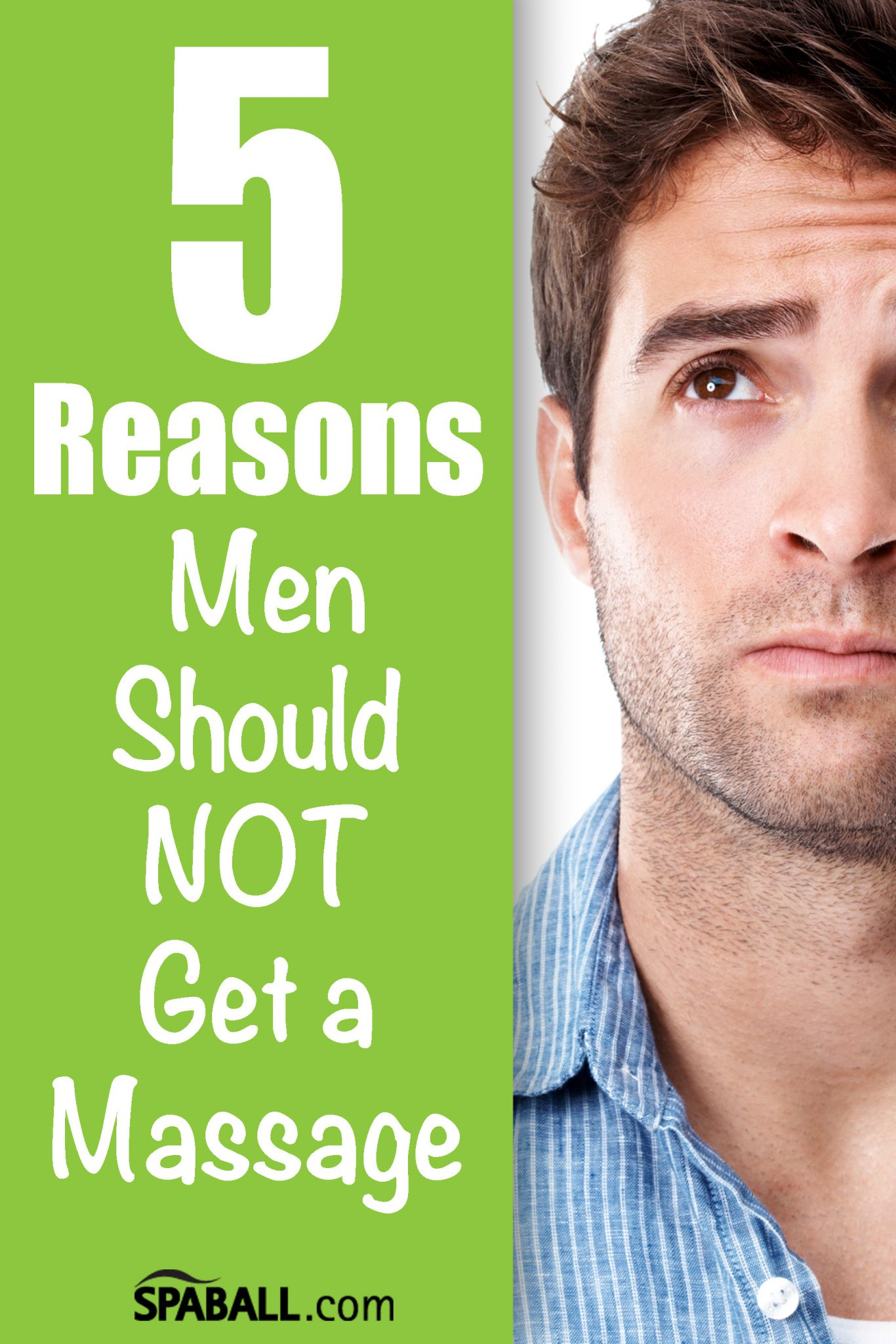 5 Reasons Men Should NOT Get a Massage